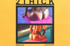 MADEINTYO – 2Thick (woo) Ft. Royce Rizzy