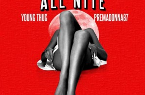 Premadonna – All Night Ft. Young Thug