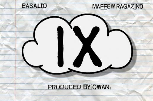 Easalio – Cloud IX Ft. Maffew Ragazino (Prod. By Qwan)