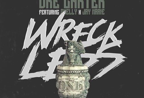 Dre Carter – Wreckless Ft. Omelly & Jay Marie