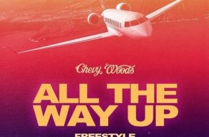 Chevy Woods – All The Way Up (Freestyle)