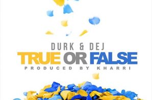 Lil Durk x DeJ Loaf – True Or False