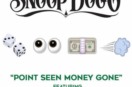 "Snoop Dogg Feat. Jeremih ""Point Seen Money Gone"""
