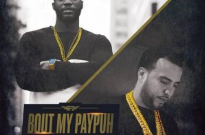 "6FO ft French Montana – ""Bout My PayPuh"""