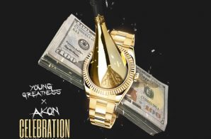 Young Greatness – Celebration Ft. Akon