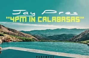 Jay Pres – 4PM In Calabasas