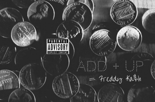 Freddy Ka$h – Add Up