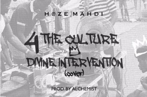"Haze Mahdi – 4 The Culture (Alchemist ""Divine Intervention"" Cover)"