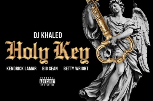 DJ Khaled – Holy Key Ft. Big Sean & Betty Wright
