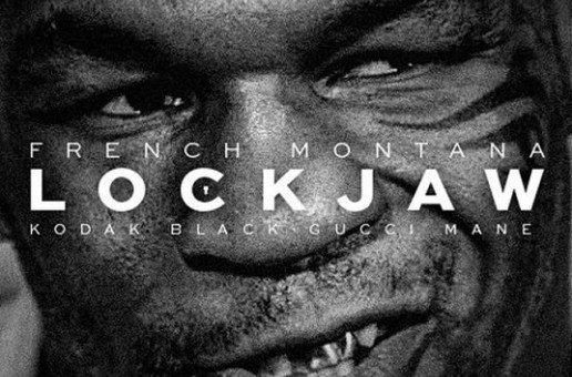 French Montana – LockJaw (remix) Ft. Gucci Mane & Kodak Black