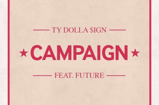 Ty Dolla $ign – Campaign Ft. Future