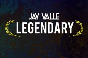 Jay Valle – Legendary