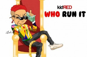 Kid Red – Who Run It (Video)
