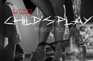 Kylledge – Child's Play Freestyle