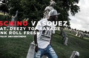 Oschino Vasquez Ft. Deezy Top Savage – BANK ROLL FRESH (Dir. By JNKYARDCINEMA)