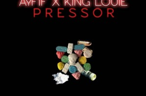 AyFIF – Pressor Ft. King Louie + Issues