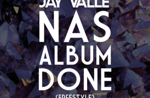 Jay Valle – Nas Album Done Freestyle