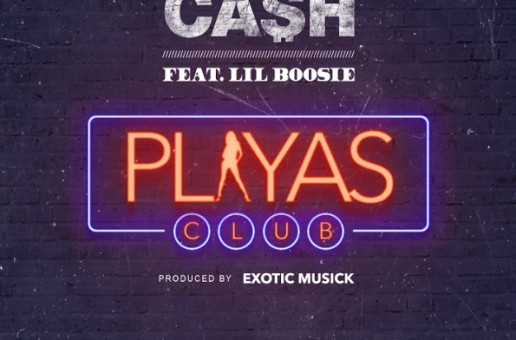 Ca$h – Playa's Club feat. Lil Boosie
