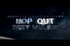 Trev Mulah – Hop Out Video