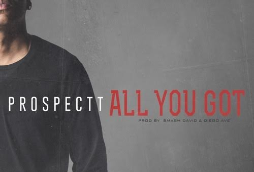 Prospectt – All You Got (Video)