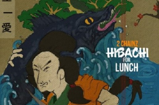 2 Chainz – Hibachi For Lunch (Mixtape)