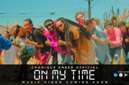 Chonique Sneed – On My Time Video